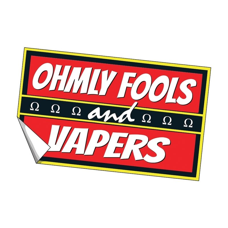 Ohmly Fools and Vapers